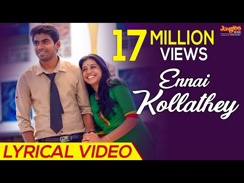 Ennai Kollathey Lyrical  Video |...
