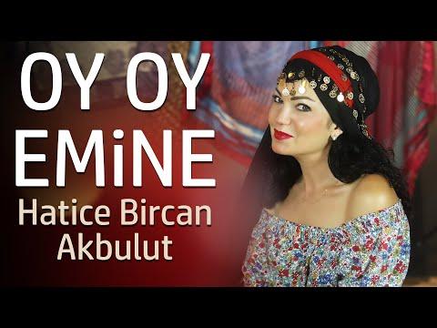 Oy Oy Emine - Hatice Bircan Akbulut
