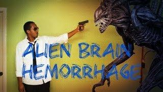 Cheap Shots With Dan: Alien Brain Hemorrhage