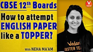How to Attempt English Paper Class 12 Like a Topper? | CBSE Class 12 Board Exam | Vedantu Math