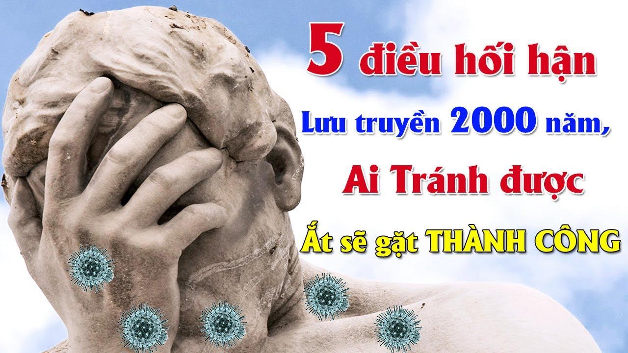 5 điều hối hận lưu truyền 2000 năm Ai Tránh được ắt sẽ gặt Thành Công