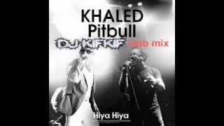 Dj kifkif & cheb khaled - hiya hiya (feat. pitbull) (dj kifkif club mix) 103BPM