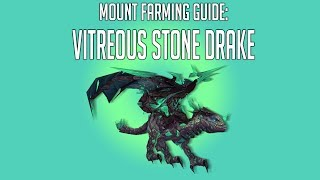 [World of Warcraft] Mount Farming Guide -  Reins of the Vitreous Stone Drake