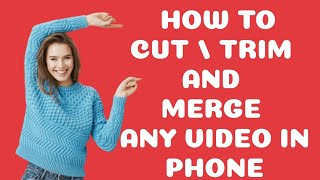 How to Cut, Trim and Merge Any Video in Phone - Inshot