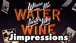 Where The Water Tastes Like Wine - An American Tale (Jimpressions)