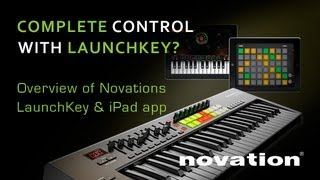 Novation's Launchkey and iPad App Reviewed - with Producertech's Rob Jones