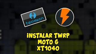 Instalar el recovery TWRP a el Moto G XT1040 , Moto G 2da generacion