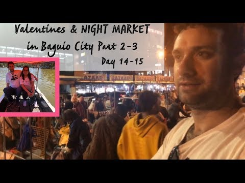 VALENTINES & NIGHT MARKET IN BAGUIO CITY  | PART 2 & 3 | DAY 14 & 15
