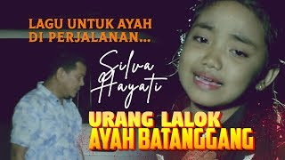 SILVA HAYATI - Urang Lalok Ayah Batanggang [ Lagu Minang Official MV ]