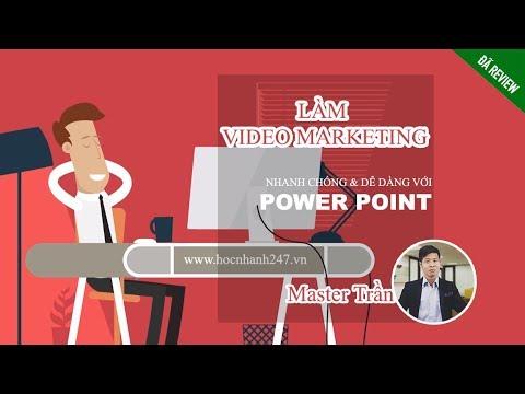 Review khóa học : Làm video marketing nhanh chóng, dễ dàng với Powerpoint