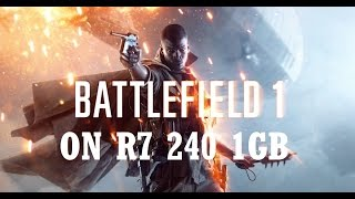 Battlefield 1 gameplay on R7 240 1GB DDR5