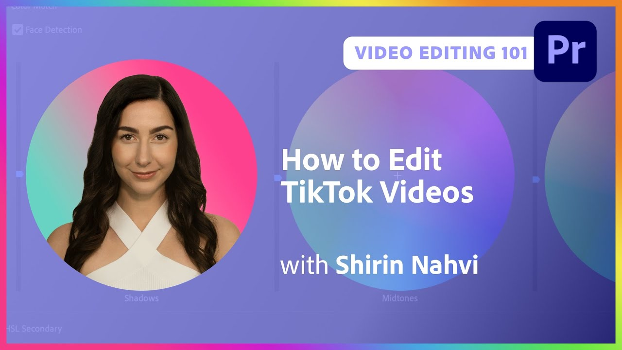 Video Editing 101: How to Edit TikTok Videos with Shirin Nahvi