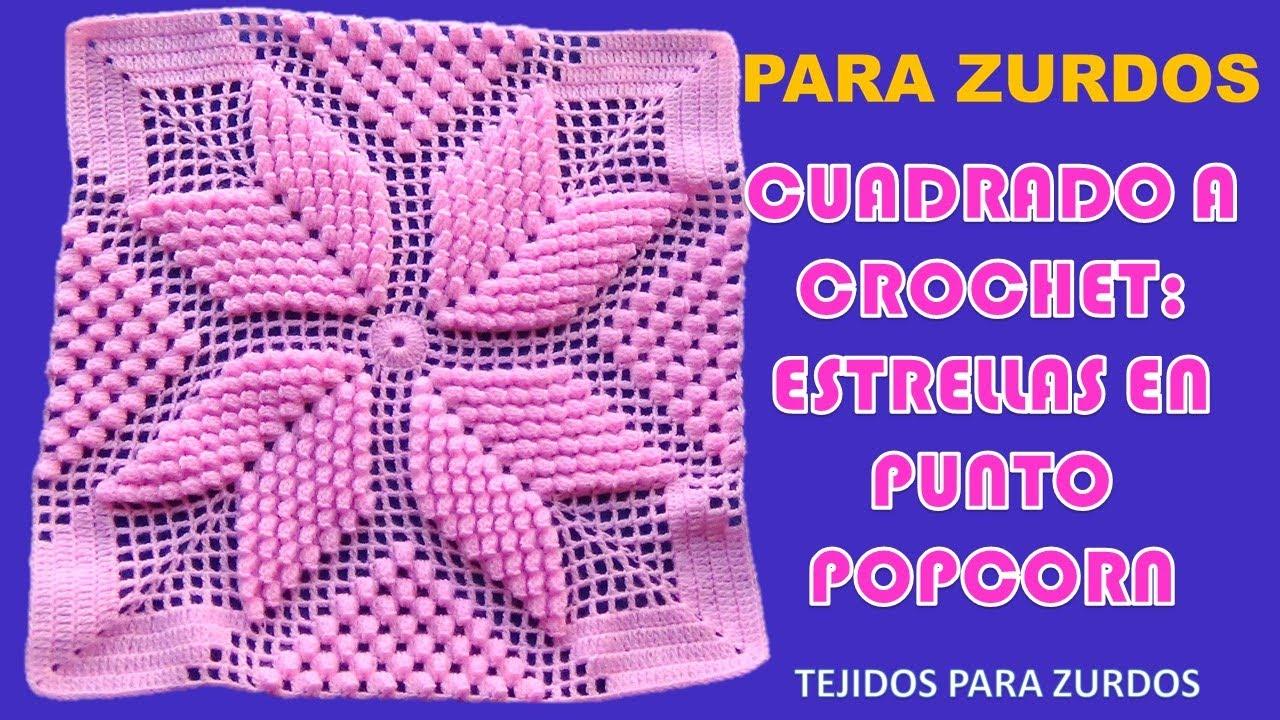 Para ZURDOS: MUESTRA ESTRELLA POPCORN a crochet paso a paso para ...