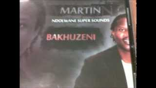 Ndolwane Super Sounds(Martin)-Bakhuzeni