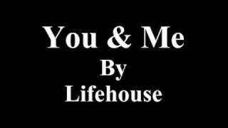 You and Me by Lifehouse (Lyrics)