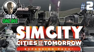 Simcity - Cities of Tomorrow - EP2 - Industrial Evolution