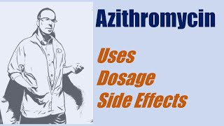 Azithromycin 250 mg 500 mg dosage use and side effects