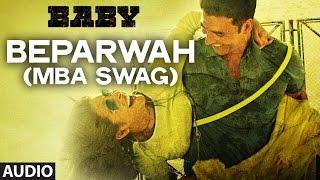 'Beparwah (MBA SWAG)' FULL AUDIO Song   Meet Bros Anjjan   Baby - Releasing on 23rd January 2015
