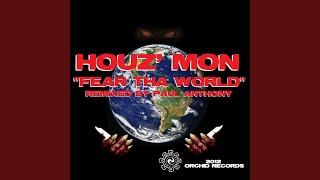 Houz'mon Fear tha World (Paul Anthony Remix)