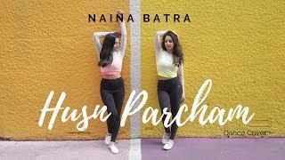 Gambar cover Naina Batra || HUSN PARCHAM DANCE COVER || Raja Kumari & Bhoomi Trivedi || ft. Radhika Kalra