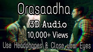 3D Audio | Bass Boosted | Orasaadha | Tamil Album Song | Use Headphones & Close your Eyes.