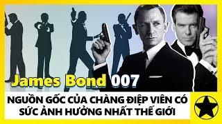 James Bond (007) - Sự Thật Về Nguồn Gốc Của Chàng Điệp Viên Có Sức Ảnh Hưởng Nhất Màn Ảnh