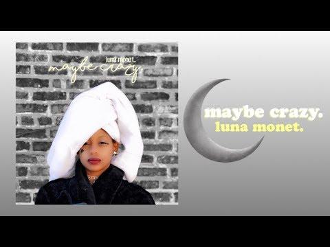 Luna Monet - Maybe Crazy Mp3