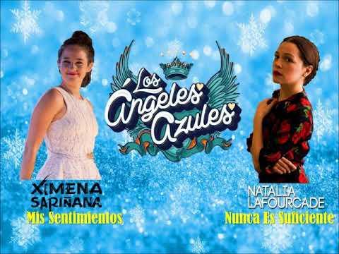 Angeles Azules Ft. Natalia Lafourcade vs Ximena Sariñana, Nunca es suficiente y Mis Sentimientos