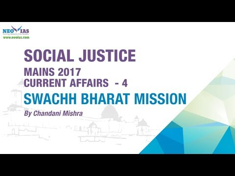 Swachh Bharat Mission | Mains 2017 | Current Affairs - 4 | Social Justice | NEO IAS
