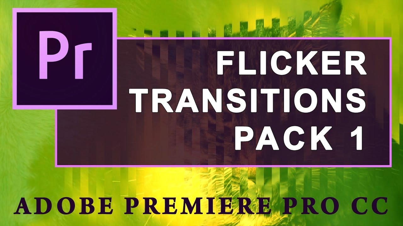FLICKER TRANSITIONS for Adobe Premiere Pro CC | Free download
