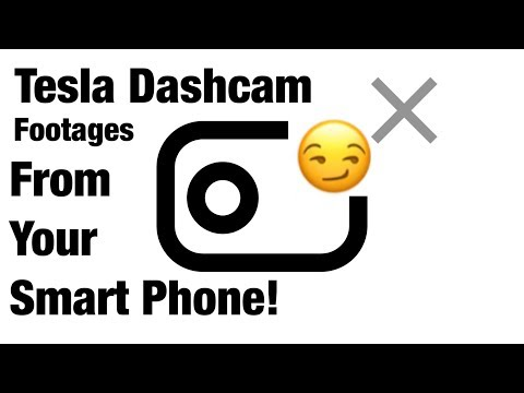 "Tesla Dashcam ""x"" Solution And View From Your Smart Phone"