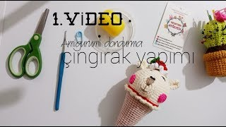 Amigurumi dondurma çıngırak yapımı (1. VİDEO)