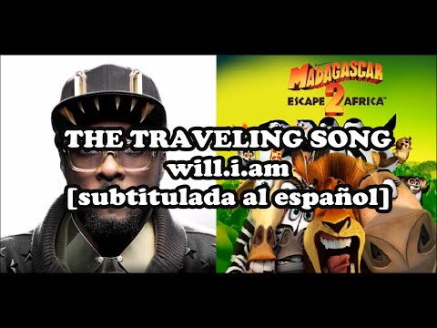 The Traveling Song - Will.i.am [Subtitulada al español]