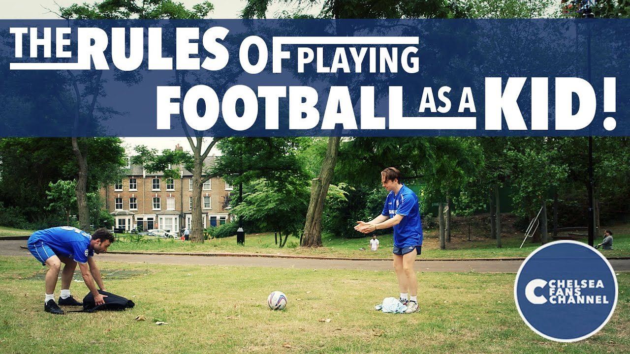 THE 36 RULES OF PLAYING FOOTBALL AS A KID! - Chelsea Fans ...