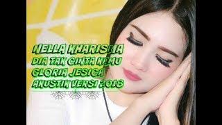 Dia tak Cinta Kamu - Gloria Jessica Cover By Nella Kharisma ( Lirik Lagu ) Akustik Versi 2018