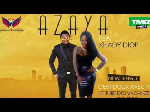 AZAYA Ft  Khady Diop   C'est Doux ( Official Music 2016 ) By Dj.IKK