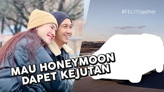 HADIAH MEWAH BUAT PERGI HONEYMOON! | #FELITOGETHER