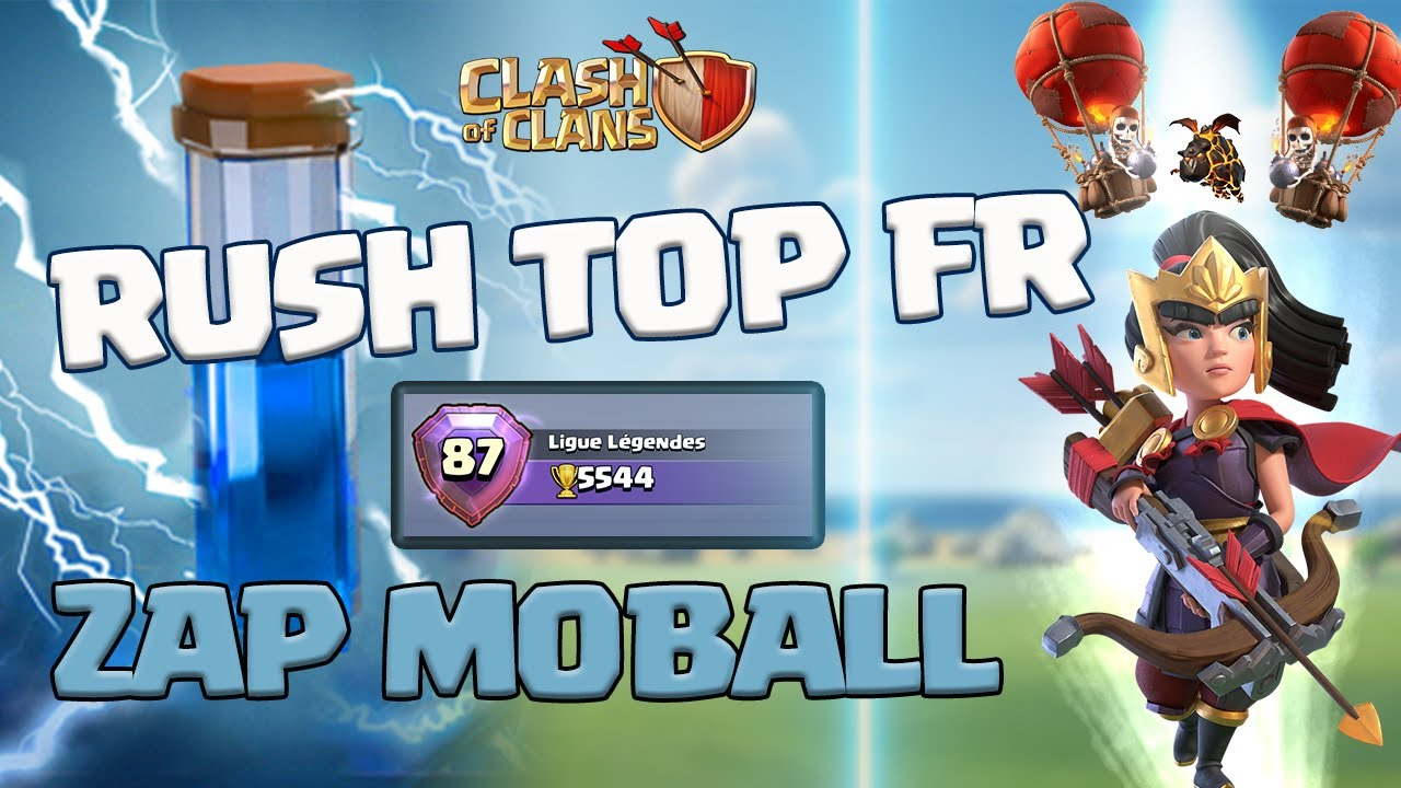 RUSH TOP 87 MONDE EN MOBALL ZAP ! Clash of clans Fr