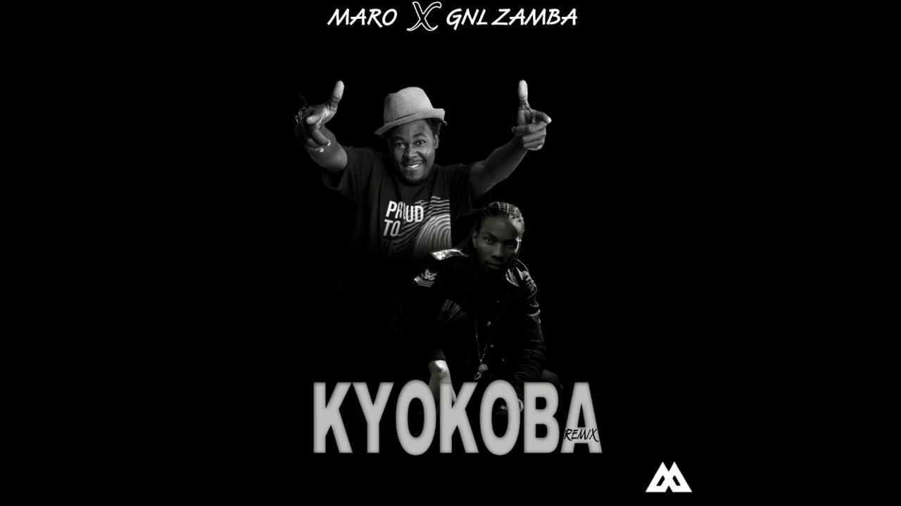 KYOKOBA REMIX FT MARO & GNL ZAMBA [Official Audio]