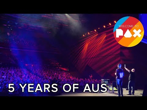 5 Years of Aus - Welcome to PAX! [Aus 2017]