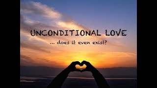 UNCONDITIONAL LOVE  | WHAT IS LOVE | LOVE IS LOVE