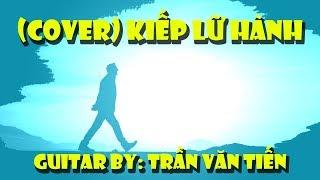 Kiếp Lữ Hành | Cover By Thanh Tuyền - Guitar By Trần Văn Tiến