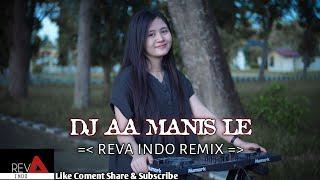 Dj AA Manis Le [REVA INDO] New Remix 2020