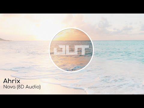 Ahrix - Nova (8D Audio)