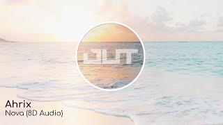 Ahrix - Nova (8D Audio)