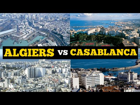Algiers Algeria vs Casablanca Morocco; Which City is Most Beautiful? Visit Africa