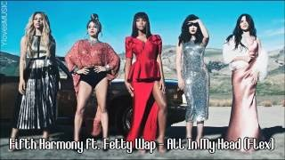 fifth harmony ft fetty wap all in my head flex lyrics