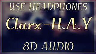 8D AUDIO | Clarx - H.A.Y
