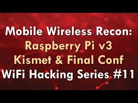 Mobile Wireless Recon: Raspberry Pi v3 Kismet & Final Conf - WiFi Hacking Series #11