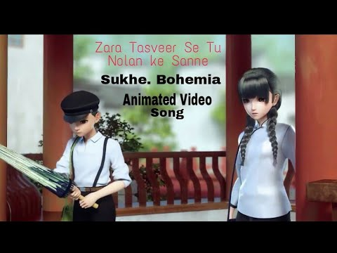 Zara Tasveer Se Tu | Animated Video | Sukhe|Raftaar Latest Punjabi Song Rahees Ansari Laraib You